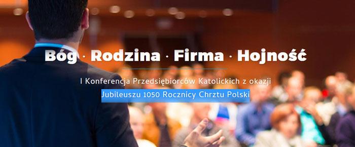 """Konferencja """"Bóg – Rodzina – Firma – Hojność"""""""